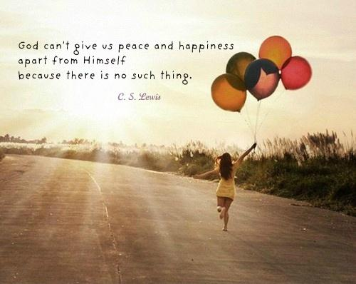 God can't give us peace and happiness apart from Himself because there is no such thing Picture Quote #1