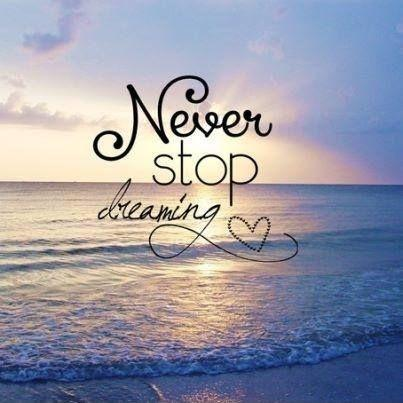 Never stop dreaming Picture Quote #2