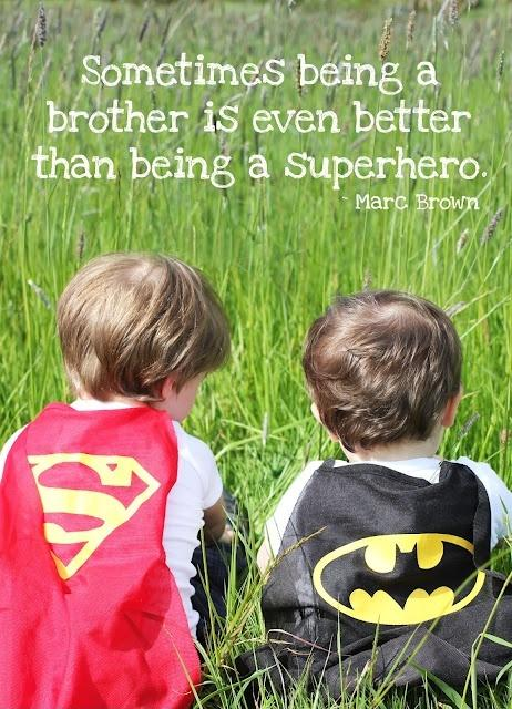 Sometimes being a brother is even better than being a superhero Picture Quote #1