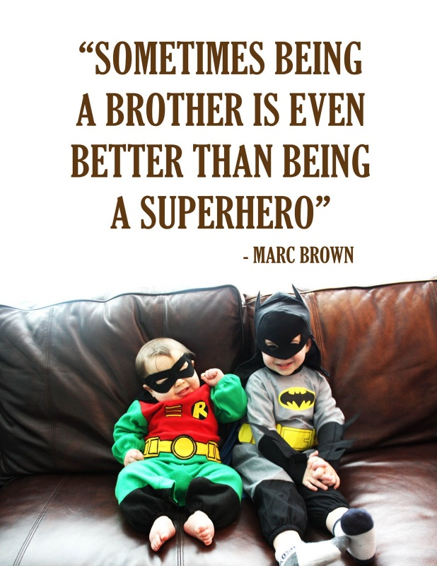 Sometimes being a brother is even better than being a superhero Picture Quote #2