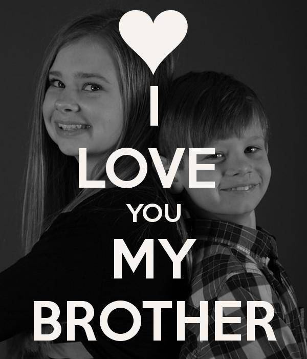 I love you my brother Picture Quote #1