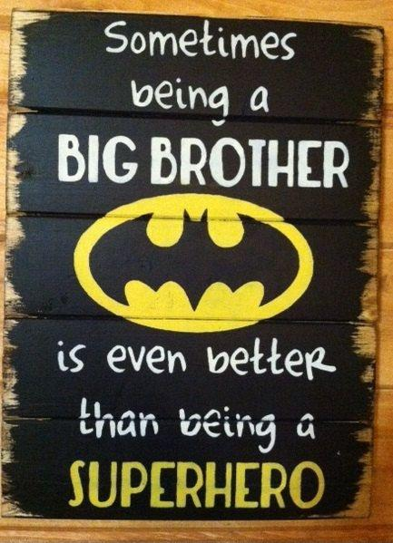 Sometimes being a big brother is even better than being a superhero Picture Quote #1