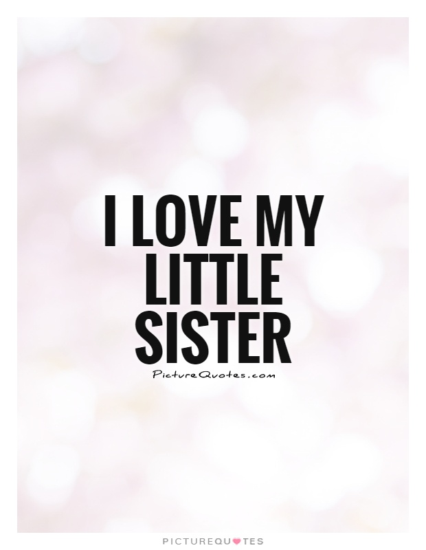 Love My Big Sister Quotes Interesting Big Sister Quotes  Big Sister Sayings  Big Sister Picture Quotes