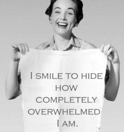 I smile to hide how completely overwhelmed I am Picture Quote #1