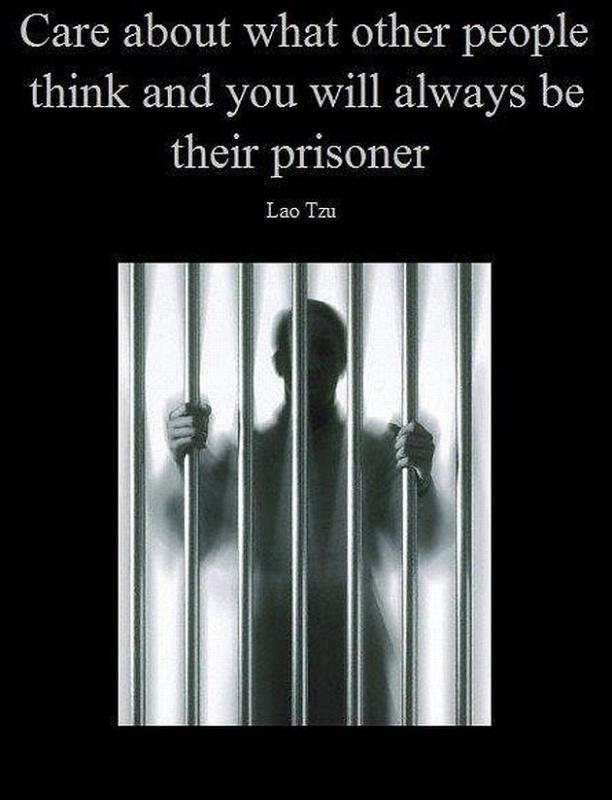 Care about what other people think and you will always be their prisoner Picture Quote #1