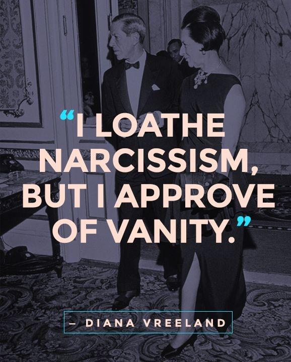 I loathe narcissism, but I approve of vanity Picture Quote #1