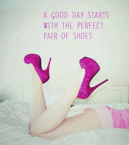 A good day starts with the perfect shoes Picture Quote #1