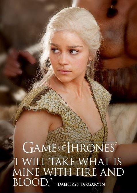 I will take what is mine with fire and blood Picture Quote #1