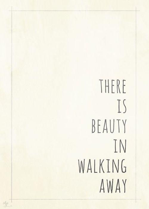 There is beauty in walking away Picture Quote #1