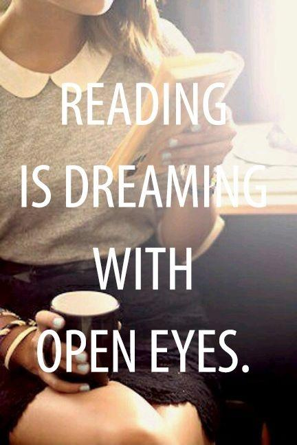 Reading is dreaming with open eyes Picture Quote #1