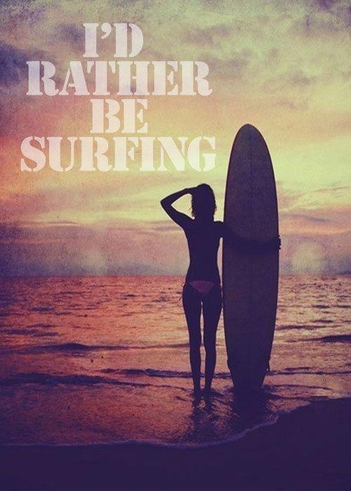 I'd rather be surfing Picture Quote #1