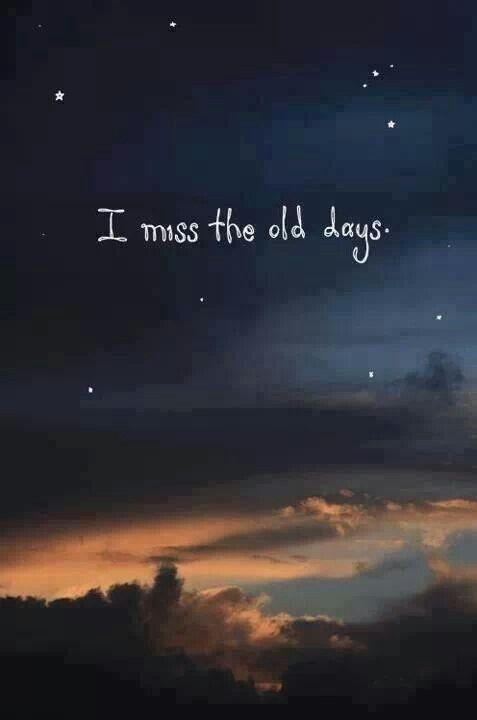 I miss the old days Picture Quote #1