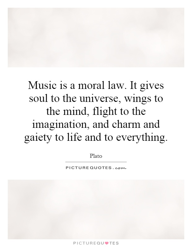 Plato Quotes Music is a Moral Law Music is a Moral Law