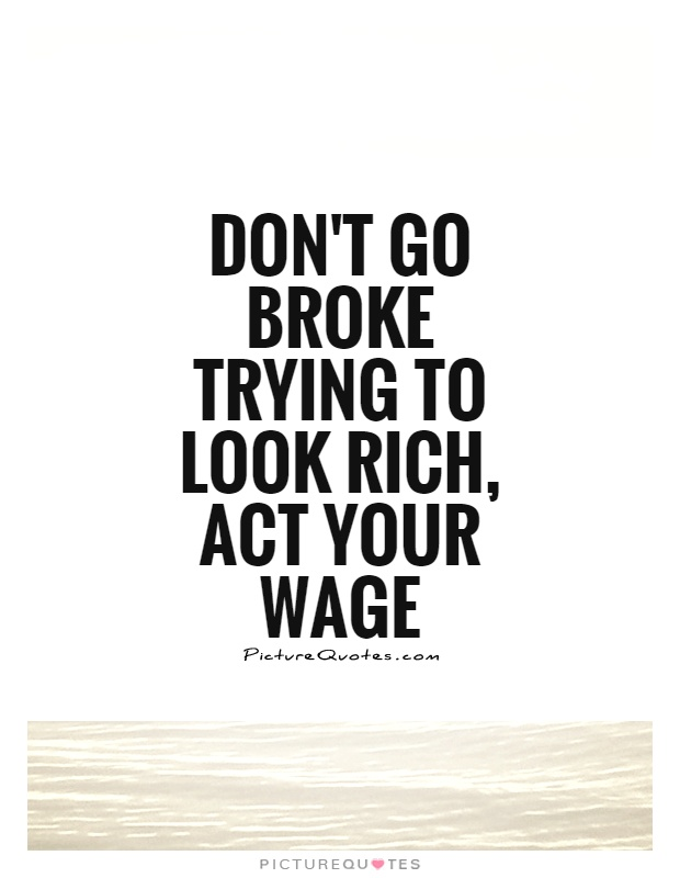 Act broke quotes quotesgram for How to get a rich look