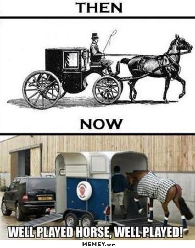 Then. Now. Well played horse, well played! Picture Quote #1