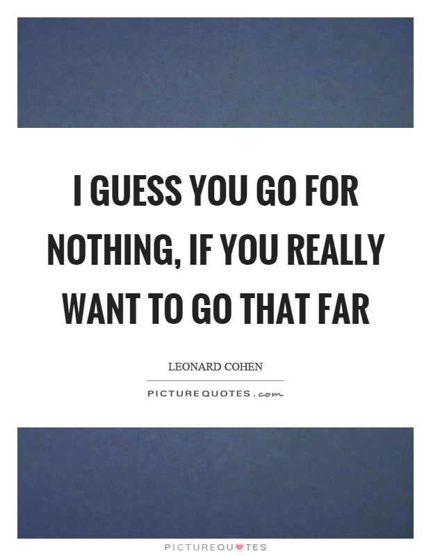 I Really Want You Quotes: Leonard Cohen Quotes & Sayings (268 Quotations)