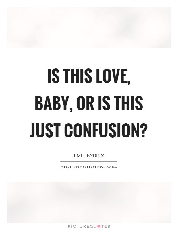 Quotes About Love Confusion : His Love Quotes His Love Sayings His Love Picture Quotes