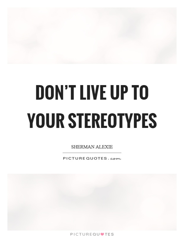 Stereotype quotes