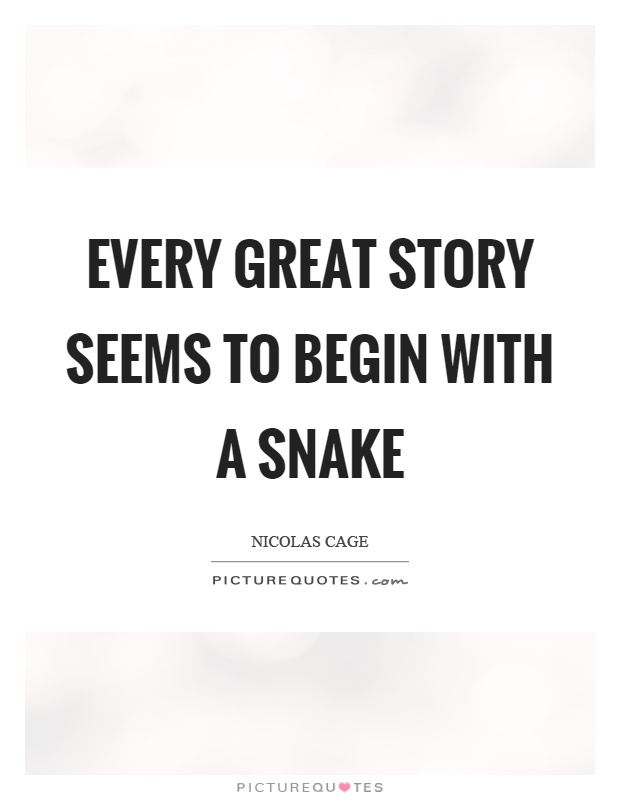 Every great story seems to begin with a snake Picture Quote #1