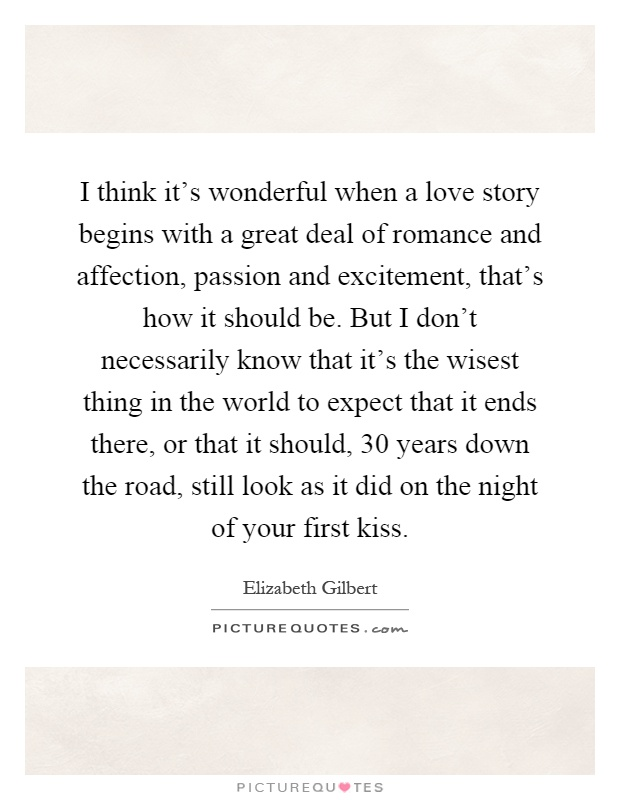 I think it's wonderful when a love story begins with a great