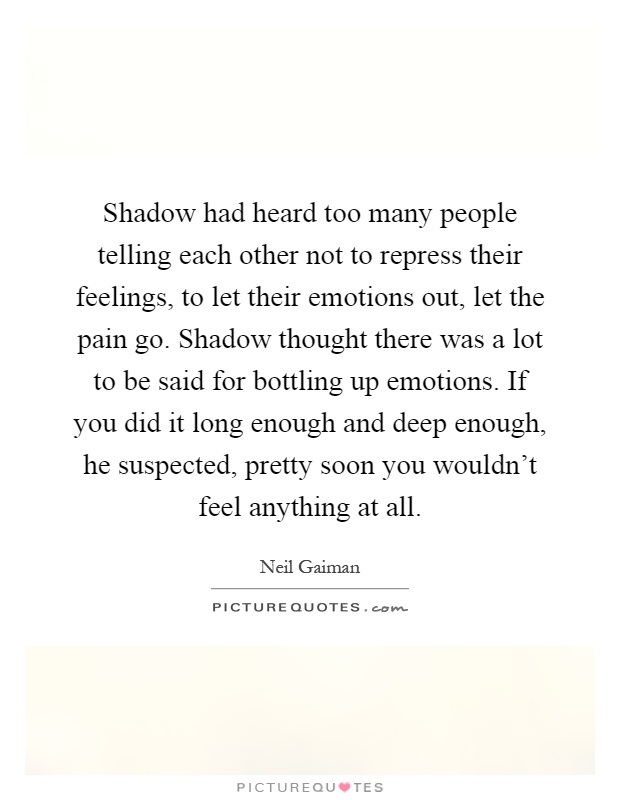 Shadow had heard too many people telling each other not to ...