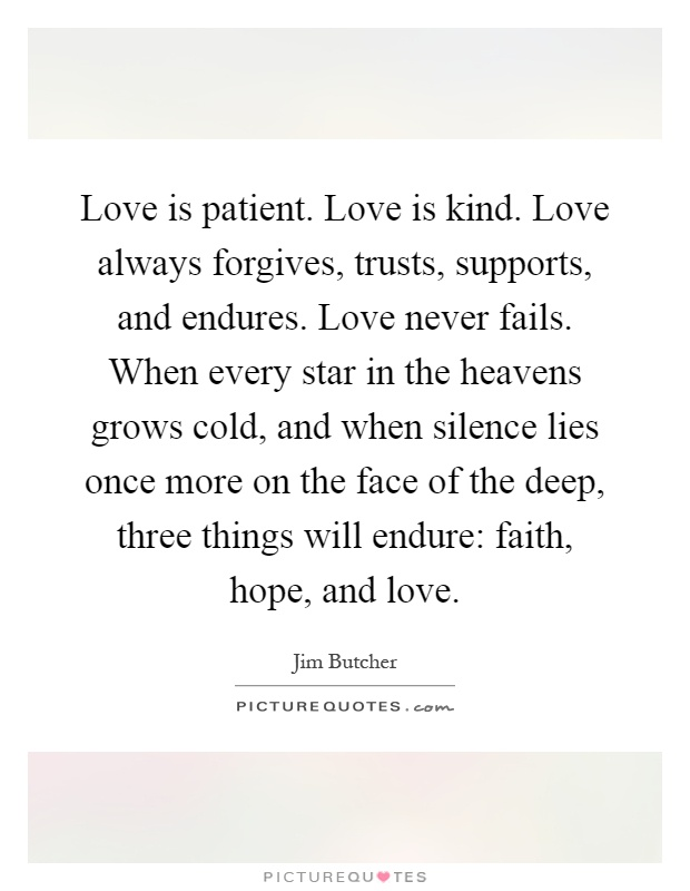 Love Is Patient Love Is Kind Quote Awesome Love Is Patientlove Is Kindlove Always Forgives Trusts
