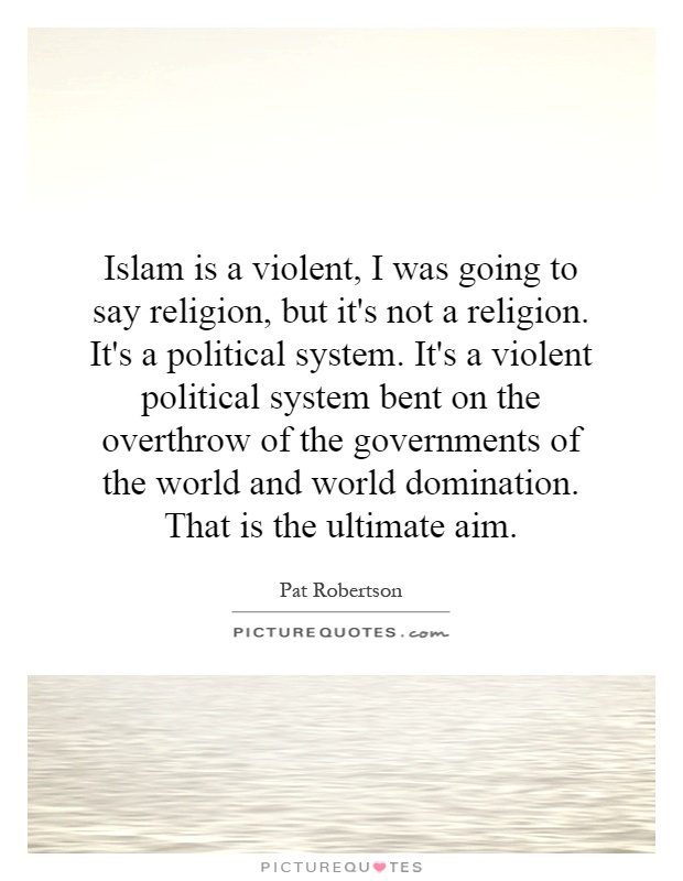 is islam a violent religion essay Islam is the last revealed religion 'islam' is an arabic word meaning 'peace' and 'submission' in its religious sense, it connotes submission to the.