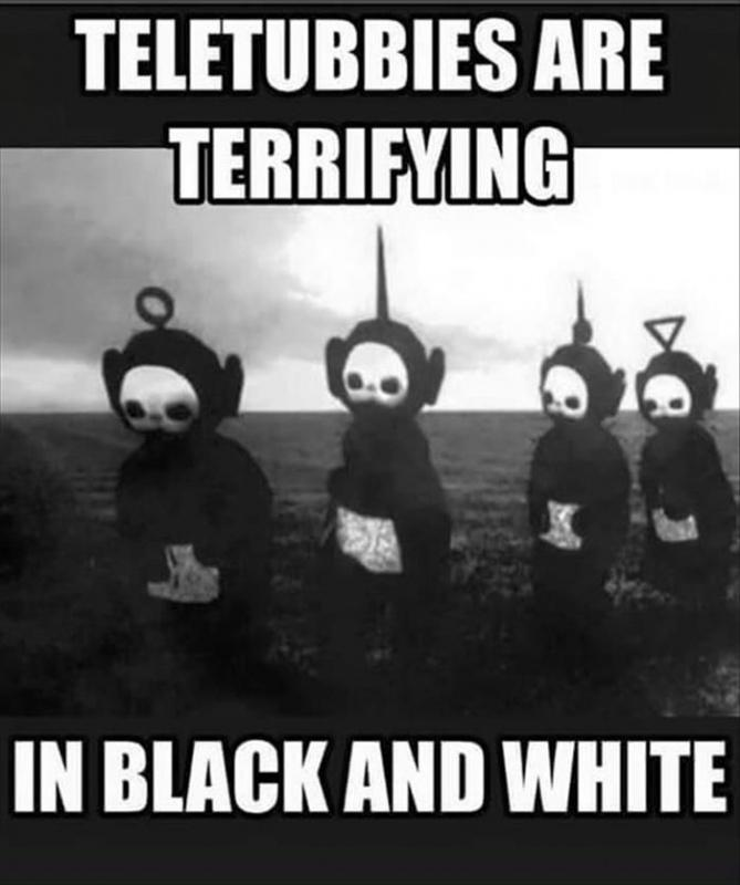 Teletubbies are terrifying in black and white Picture Quote #1