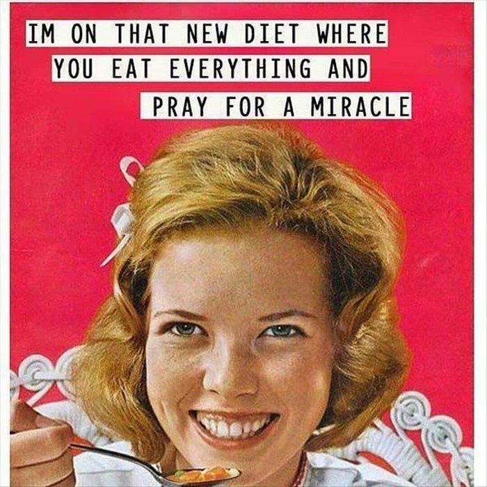 I'm on the new diet where you eat everything and pray for a miracle Picture Quote #1