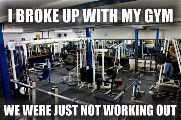 I broke up with my gym. We are just not working out Picture Quote #1