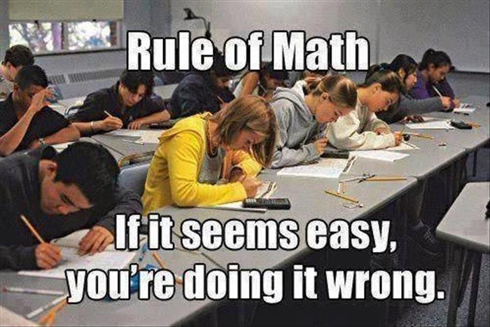 Rule of math. If it seems easy you're doing it wrong Picture Quote #1