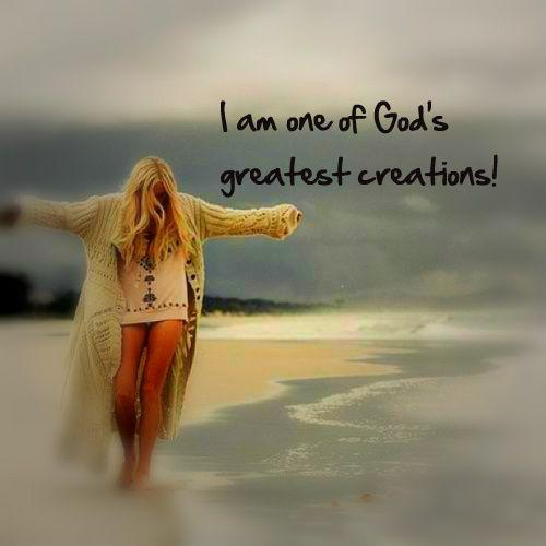 I am one of God's greatest creations! Picture Quote #1