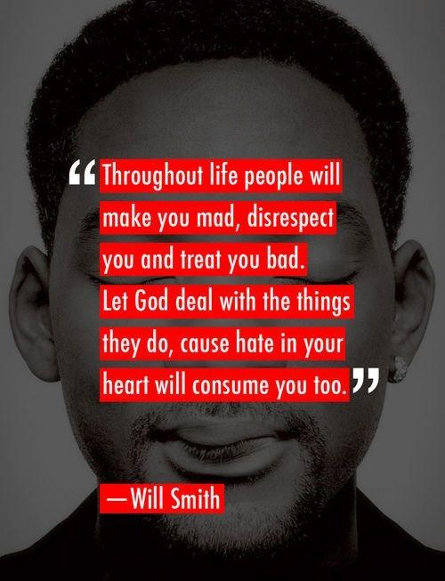 Throughout life people will make you mad, disrespect you and treat you bad. Let God deal with the things they do, cause hate in your heart will consume you too Picture Quote #1