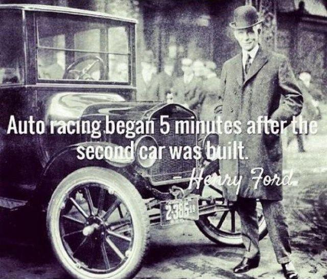 Auto racing began 5 minutes after the second car was built Picture Quote #1