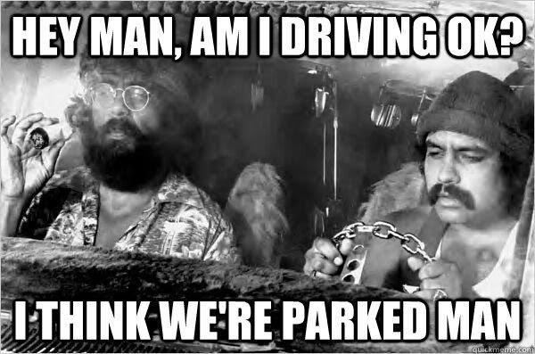 Hey man, am I driving ok? I think we're parked man Picture Quote #1