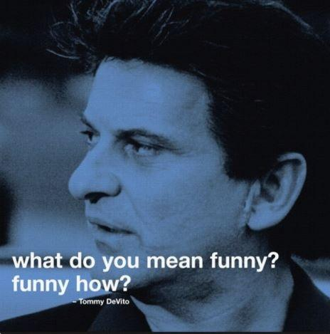 What do you mean funny? Funny how? Picture Quote #1