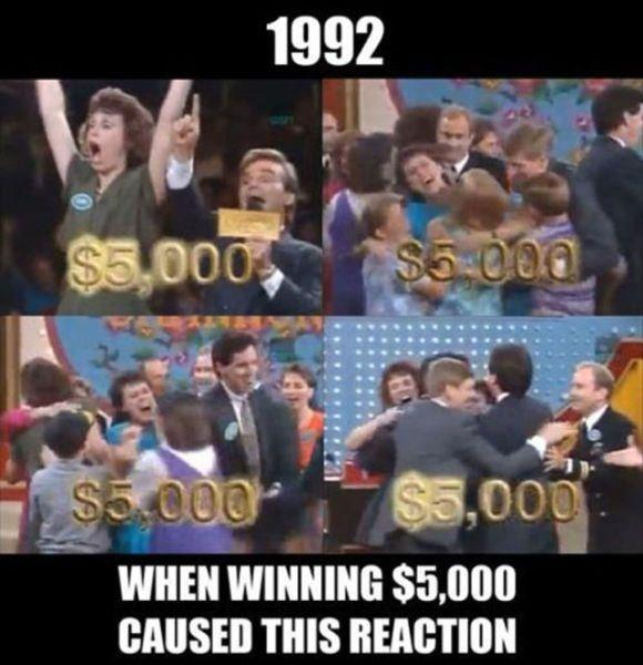 1992 - when winning $5,000 caused this reaction Picture Quote #1