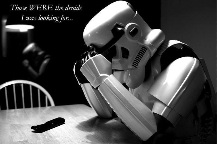 Those WERE the droids I was looking for Picture Quote #1