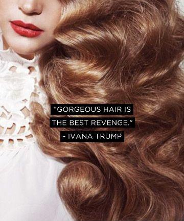 Gorgeous hair is the best revenge Picture Quote #2