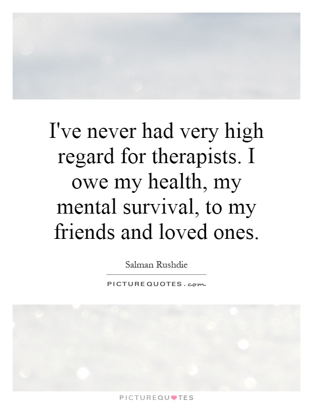Ordinaire Iu0027ve Never Had Very High Regard For Therapists. I Owe My Health,