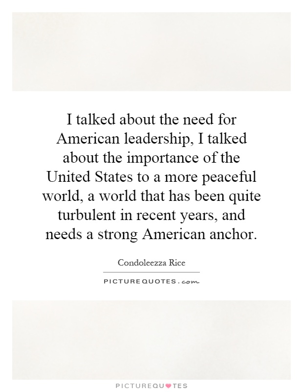 the need for a leadership in america America's next leader must be truthful and  the kind of president we need  we need a president who understands that those problems are so complex and.