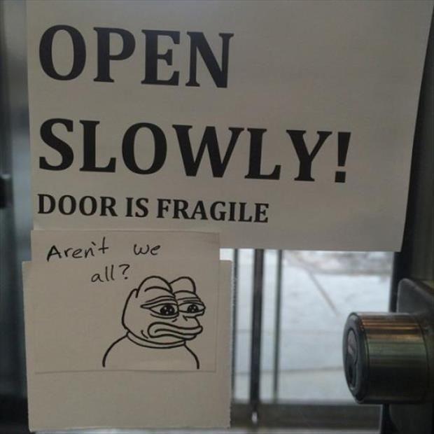 Open slowly! Door is fragile. Aren't we all Picture Quote #1
