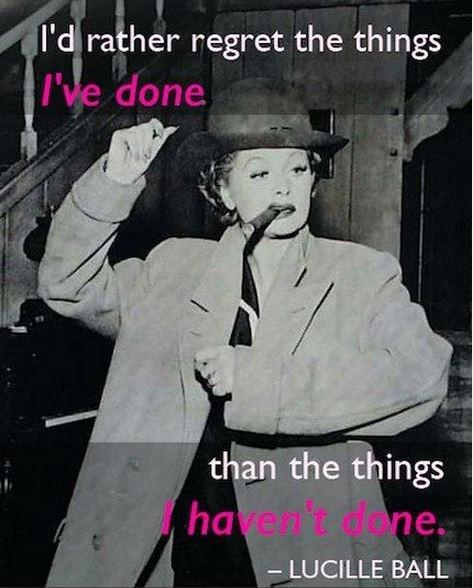I'd rather regret the things I have done than the things that I haven't Picture Quote #1