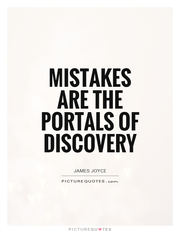 Mistakes are the portals of discovery Picture Quote #1