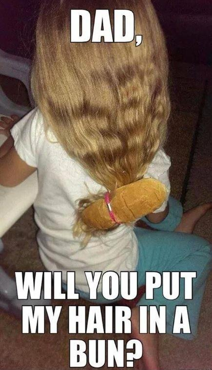 Dad, will you put my hair in a bun? Picture Quote #1
