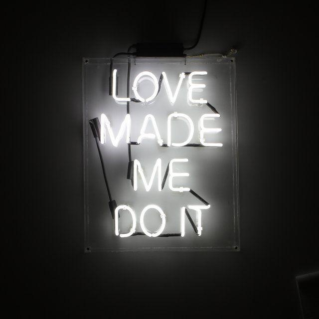 Love made me do it Picture Quote #1