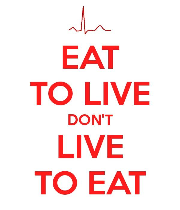 Eat to live, don't live to eat Picture Quote #2