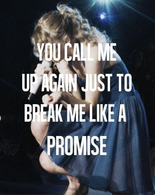 You call me up again just to break me like a promise Picture Quote #1
