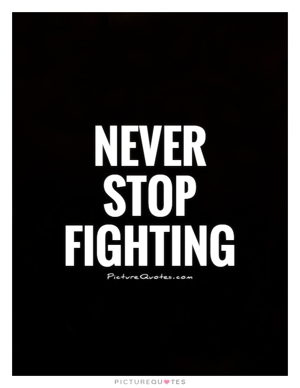 never-stop-fighting-quote-1.jpg