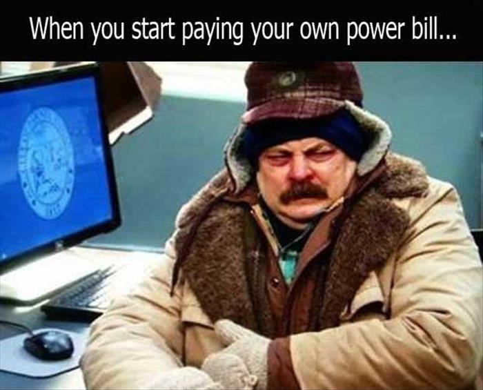When you start paying your own power bill Picture Quote #1